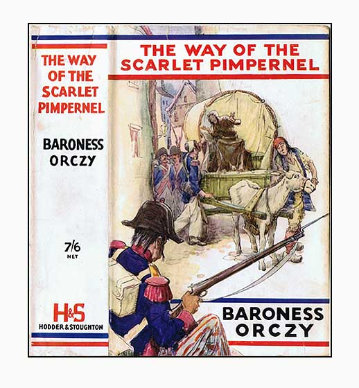 The Way of the Scarlet Pimpernel. Baroness ORCZY.