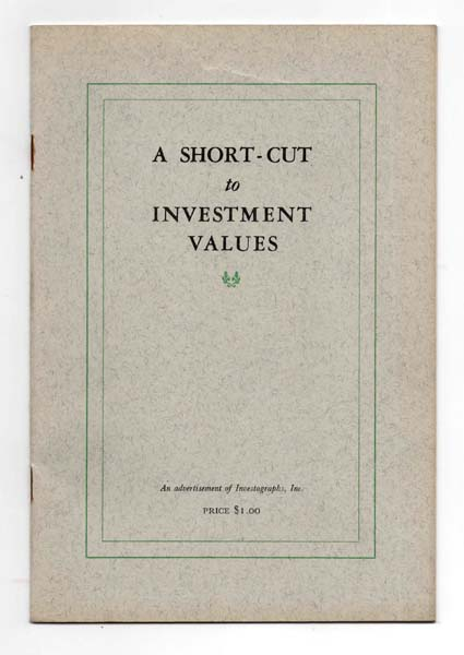 A Short-Cut to Investment Values. An Advertisement of Investographs, Inc. Inc INVESTOGRAPHS.