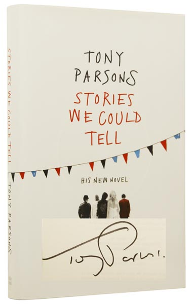 Stories We Could Tell. Tony PARSONS, born 1953.