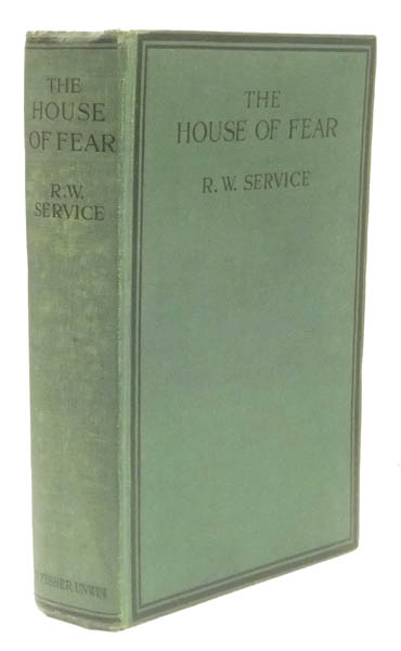 The House of Fear. R. W. SERVICE.