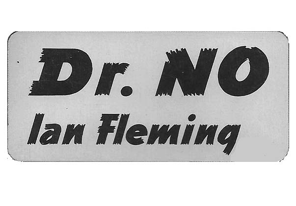 Dr. No. Ian Lancaster FLEMING.