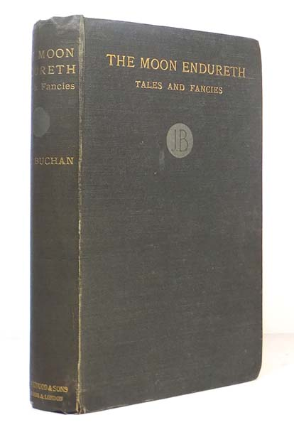 The Moon Endureth. Tales and Fancies. John BUCHAN, 1st Baron Tweedsmuir.