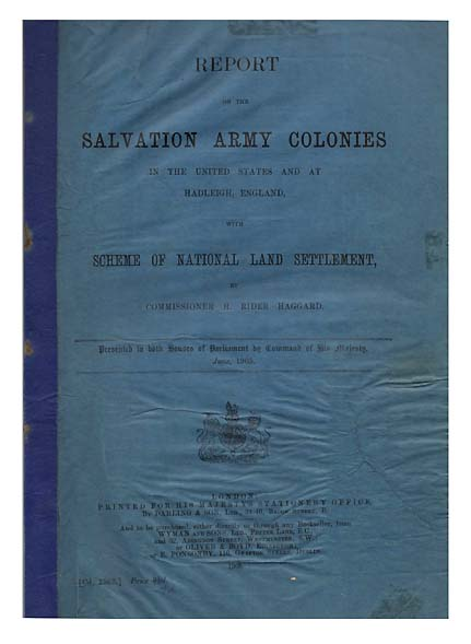 Report on The Salvation Army Colonies In The United States and at Hadleigh, England. With Scheme of National Land Settlement by Commissioner H. Rider Haggard. Sir HAGGARD, Henry Rider.