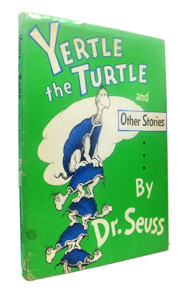 Yertle the Turtle and Other Stories. Including: Gertrude McFuzz and The Big Brag. SEUSS Dr.