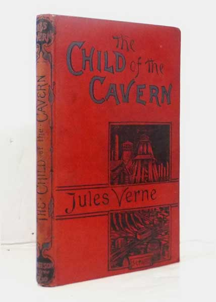 The Child of The Cavern. Or Strange Doings Underground. Jules VERNE, Gabriel.