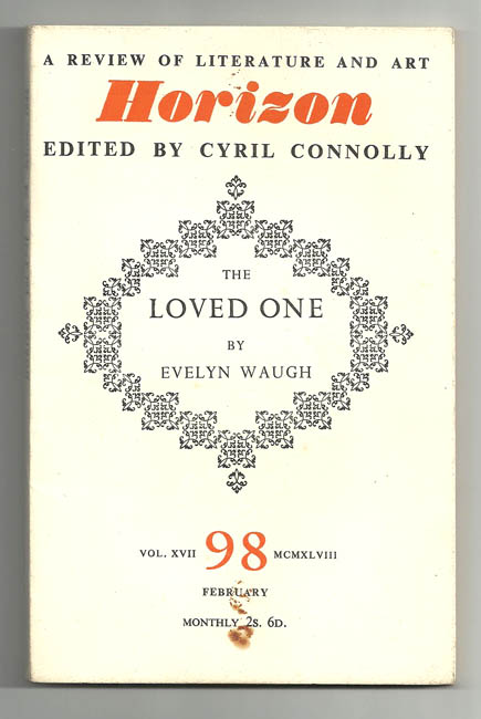 The Loved One Published in Horizon - A Review of Literature and Art, Edited by Cyril Connoly. Evelyn WAUGH.