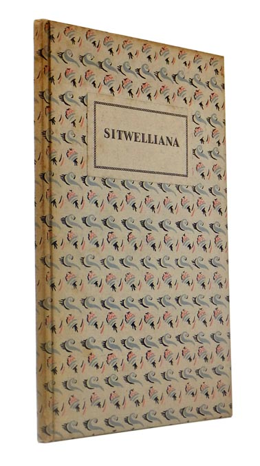 Sitwelliana. 1915 * 1927. Being a Handlist of Works by Edith, Osbert and Sackeverell Sitwell and of their Contributions to Certain Selected Periodicals. Edith SITWELL, Osbert SITWELL, Sackeverell SITWELL, Thomas BALSTON, ed.