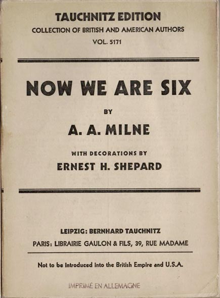 Now We Are Six. With Decorations by Ernest H. Shepard. Collection of British and American Authors. Tauchnitz Edition. Vol. 5171. A. A. MILNE.