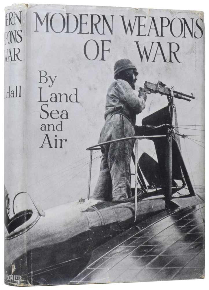 Modern Weapons of War: By Land, Sea and Air. Cyril HALL.