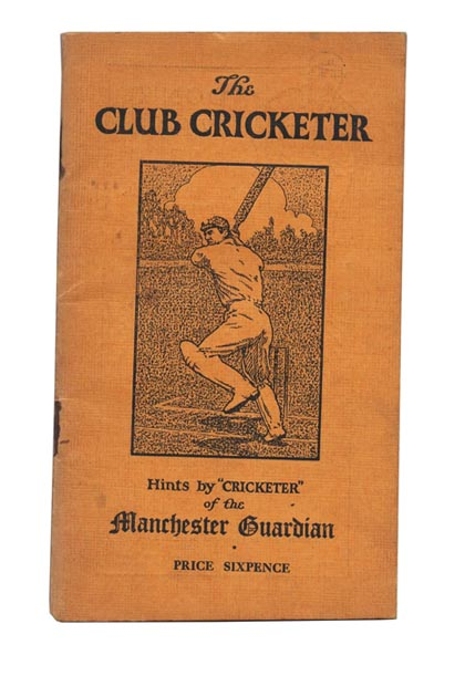 "The Club Cricketer. Hints by ""Cricketer"" of the Manchester Guardian. ANONYMOUS."