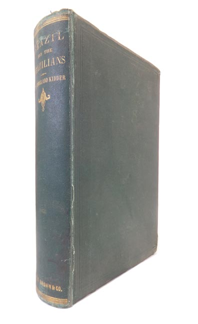 Brazil and the Brazilians, Portrayed in Historical and Descriptive Sketches. Illustrated by One Hundred and Fifty Engravings. Rev. D. P. KIDDER, Rev. J. C. FLETCHER.