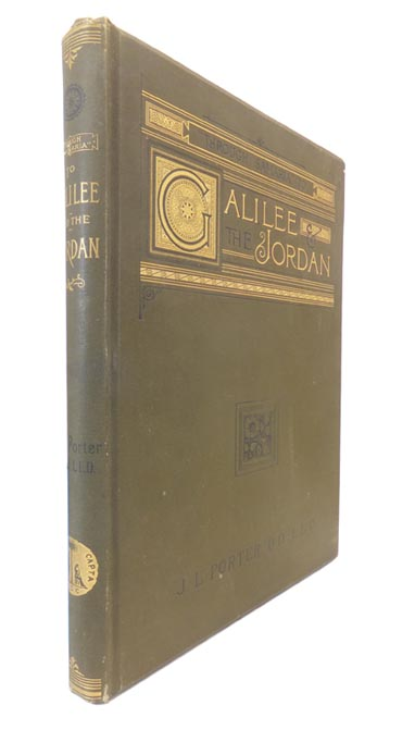 """""""Through Samaria"""" to Galilee and the Jordan: Scenes of the Early Life and Labours of Our Lord. J. L. PORTER."""