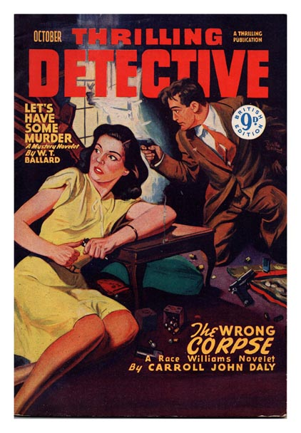 The Wrong Corpse [and] Let's Have Some Murder [in] Thrilling Detective Magazine. Vol. V, No. 2. Carroll John DALY, W. T. BALLARD.