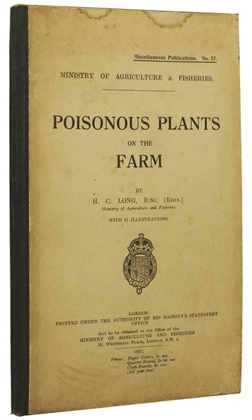 Poisonous Plants on the Farm. Ministry of Agriculture and Fisheries. Miscellaneous Publications No. 57. H. C. LONG.