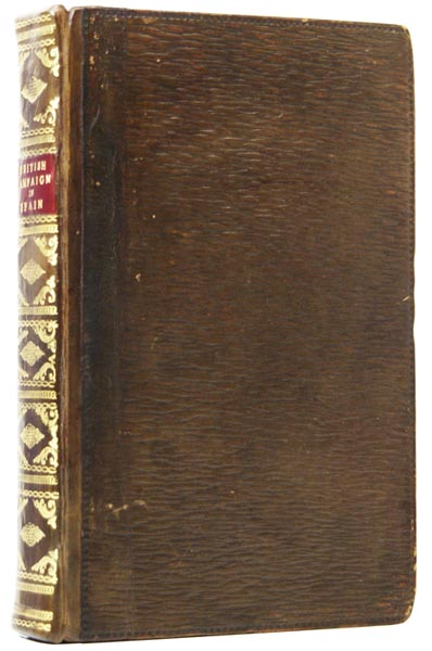 A Narrative of the Campaign of the British Army in Spain, Commanded by His Excellency Lieut.-General Sir John Moore, K. B. etc. etc. etc. Authenticated by Official Papers and Original Letters. James MOORE.