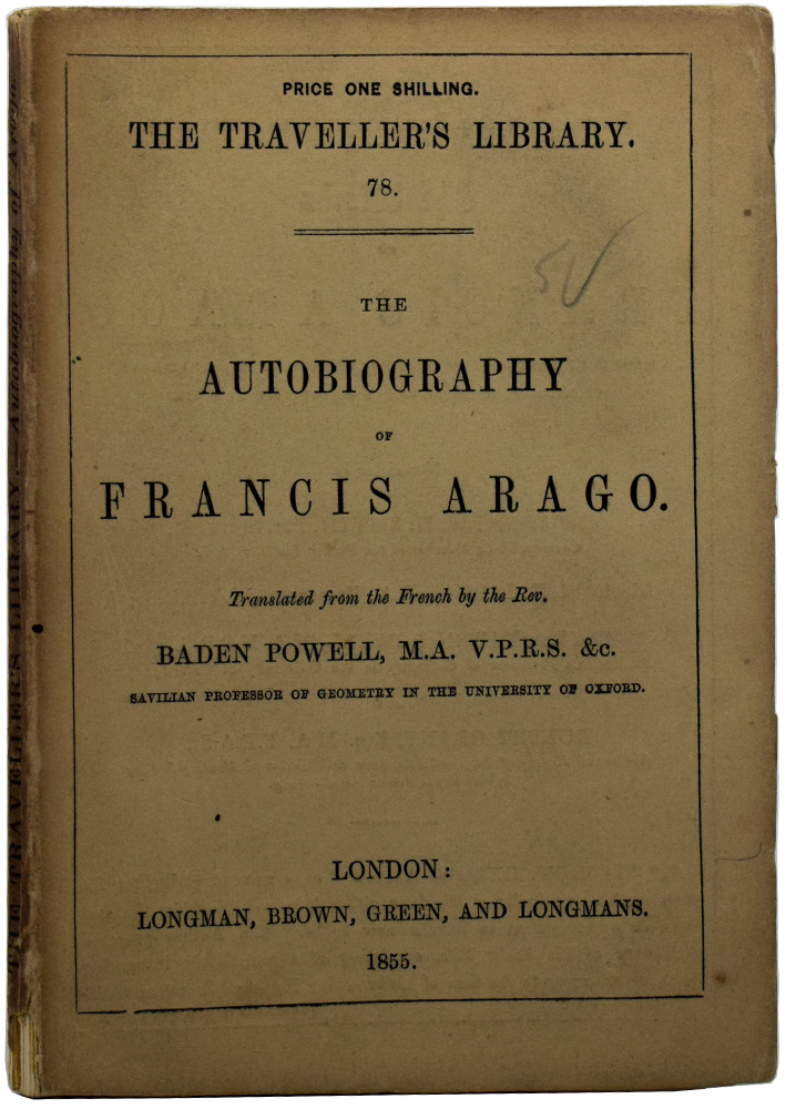 The Autobiography of Francis Arago. The Traveller's Library 78. Francois ARAGO, Rev. Baden POWELL.