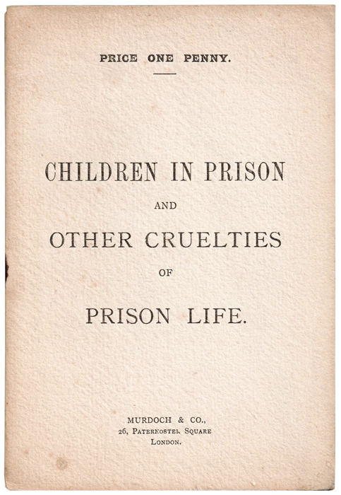 Children In Prison and Other Cruelties of Prison Life. Oscar WILDE.