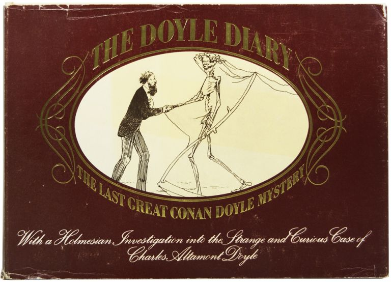 The Doyle Diary: The Last Great Conan Doyle Mystery. With a Holmesian Investigation into the Strange and Curious Case of Charles Altamont Doyle. Charles Altamont DOYLE, Michael BAKER.