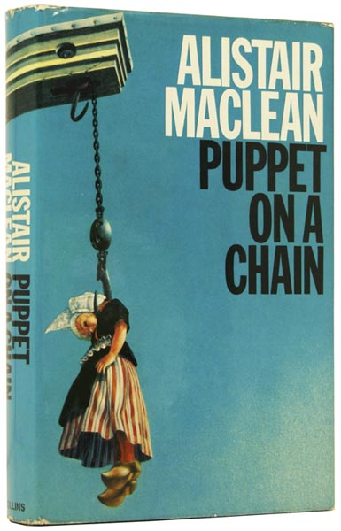 Puppet on a Chain. Alistair MACLEAN.