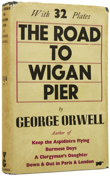 The Road to Wigan Pier. George ORWELL, Eric Arthur BLAIR.
