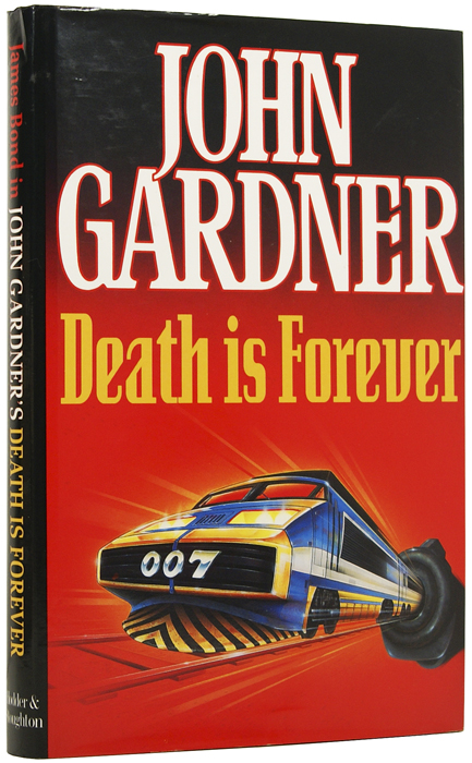 Death Is Forever. John GARDNER.