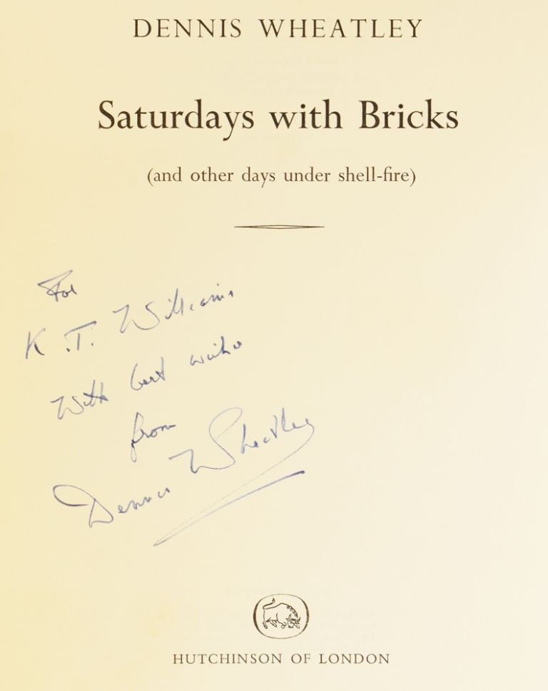 Saturdays with Bricks. (and other days under shell-fire). Dennis WHEATLEY.
