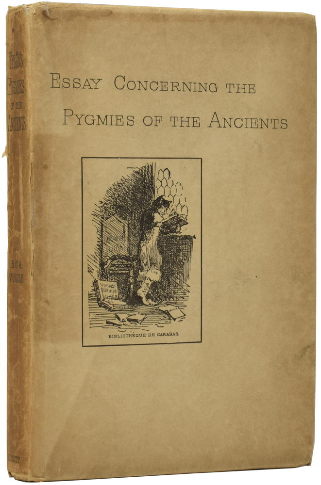 A Philological Essay Concerning the Pygmies of the Ancients. Now Edited, with an Introduction Treating of Pigmy Races and Fairy Tales, by Bertram C. A. Windle, D.Sc., M.D., M.A., Trinity College, Dublin; Dean of the Medical Faculty and Professor of Anatomy, Mason College, Birmigham. Edward TYSON, B. C. A. WINDLE, indroduction.