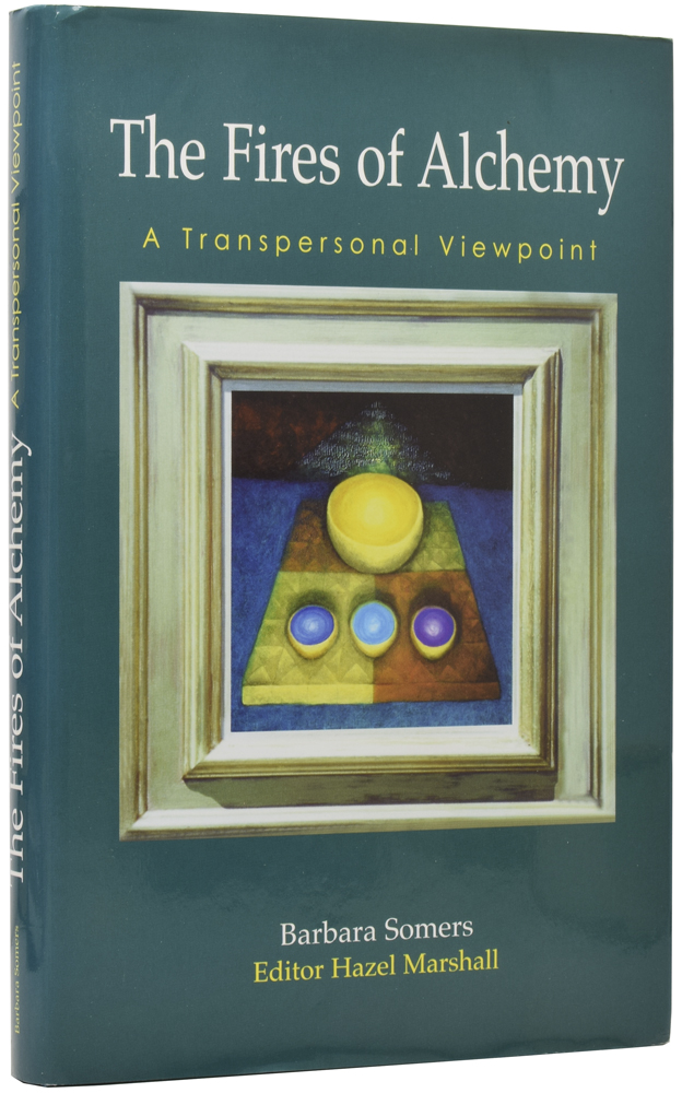 The Fires of Alchemy: A Transpersonal Viewpoint. Barbara SOMERS, Hazel MARSHALL.