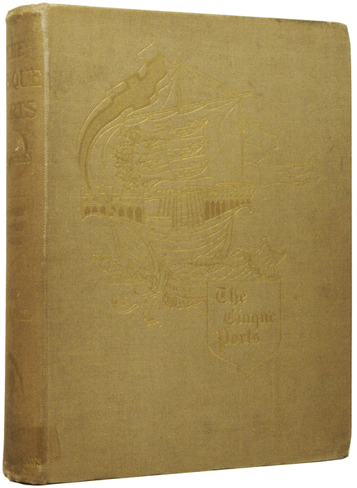 The Cinque Ports. A Historical and Descriptive Record. Madox Ford Hueffer, William HYDE.