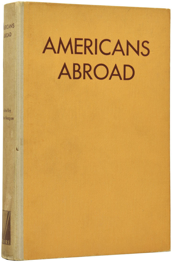 Americans Abroad: An Anthology. With Autographed Photographs and Biographic Sketches of the Authors. Peter NEAGOE, E. E. CUMMINGS, Gertrude, STEIN, Ezra, POUND, Henry, MILLER, Ernest, HEMINGWAY, contributors.