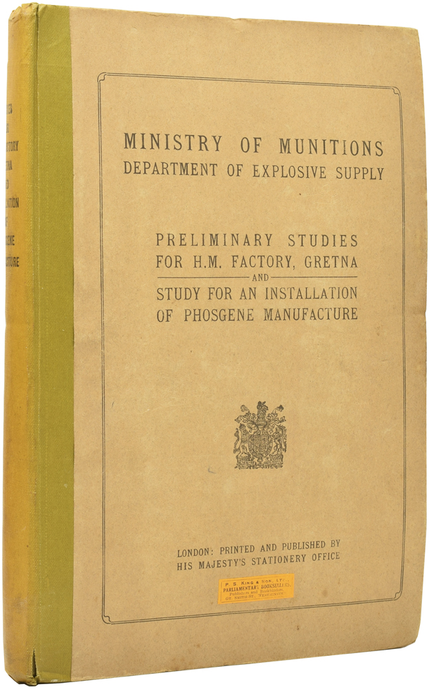 Preliminary Studies for H. M. Factory, Gretna, and, Study for an Installation of Phosgene Manufacture. William MCNAB, John MOULTON, foreword, K. B. QUINAN, association.