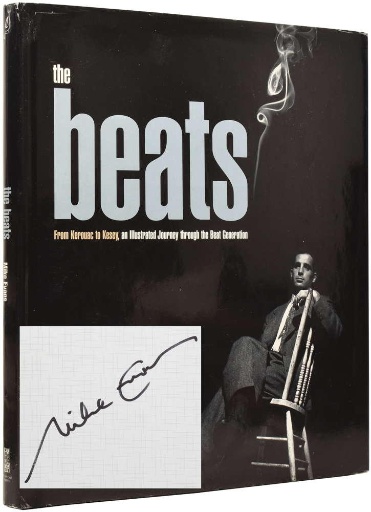 The Beats: From Kerouac to Kesey, an Illustrated Journey through the Beat Generation. Mike EVANS.