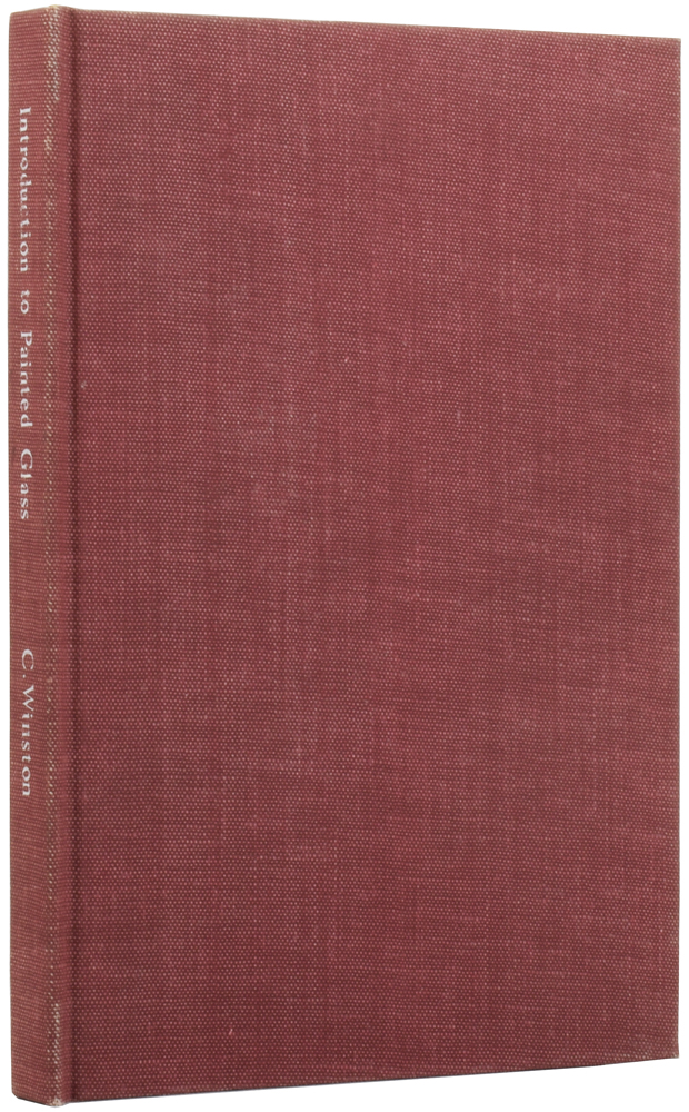 An Introduction the Study of Painted Glass, with Remarks on Modern Glass Painting. Charles WINSTON.