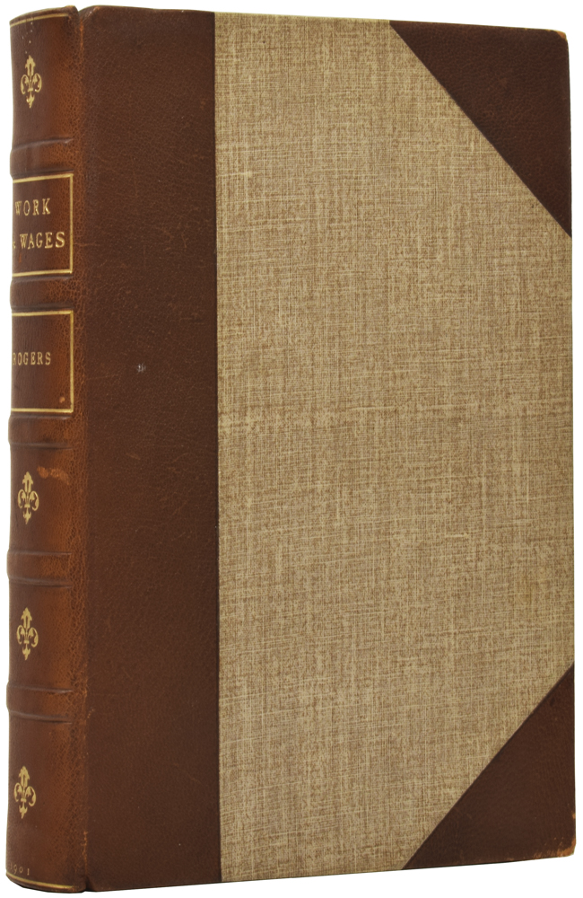 Six Centuries of Work and Wages. The History of English Labour. James E. Thorold ROGERS.