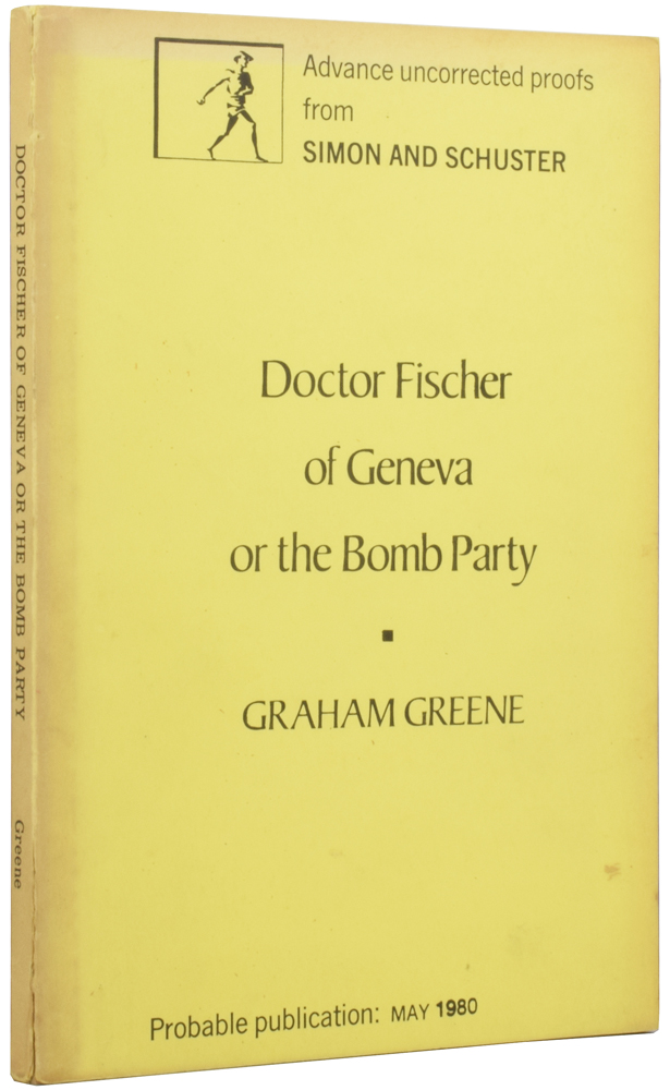 Doctor Fischer of Geneva or The Bomb Party. Graham GREENE.