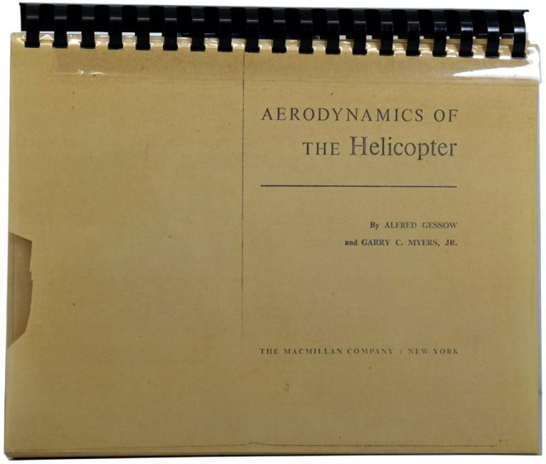 Aerodynamics of the Helicopter. Alfred GESSOW, Garry C. MYERS Jr., died 1960.