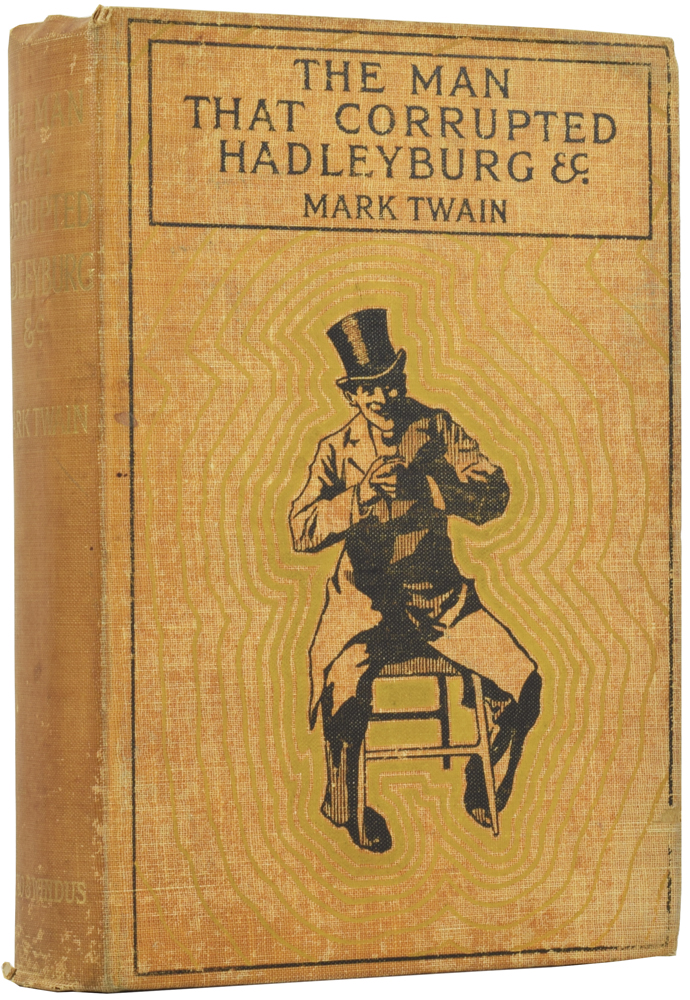 The Man That Corrupted Hadleyburg. And Other Stories and Sketches. With a Frontispiece by Lucius Hitchcock. Mark TWAIN, Samuel Langhorne CLEMENS.