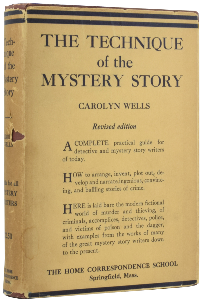 The Technique of the Mystery Story. A complete practical guide for detective and mystery story writers of today. Carolyn WELLS, J. Berg ESENWEIN, introduction.