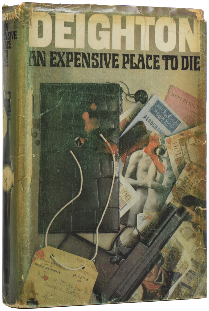 An Expensive Place to Die. Len DEIGHTON, born 1929.
