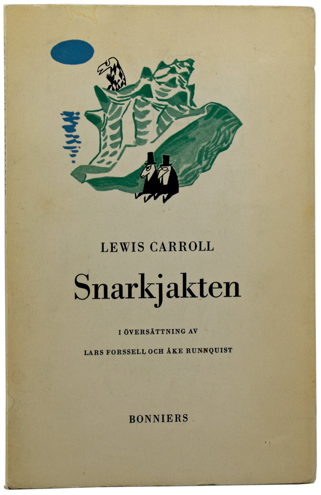 Snarkjakten [The Hunting of the Snark]. Illustrated by Tove Jansson. Lewis CARROLL, pseud. Charles Lutwidge DODGSON, Tove JANSSON.