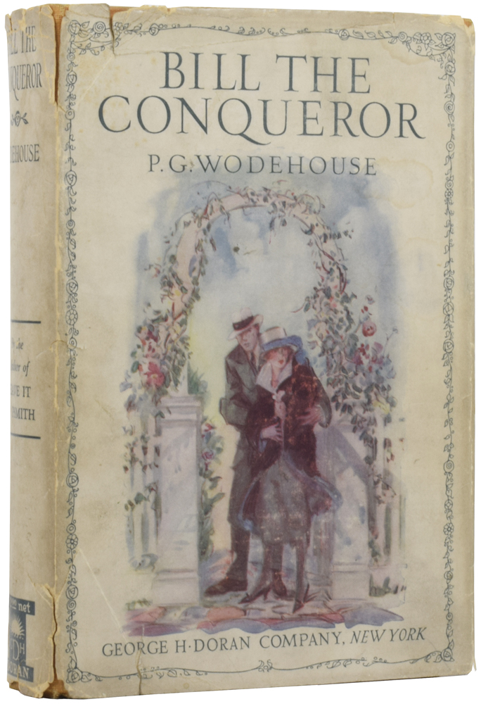 Bill the Conqueror. His Invasion of England in the Springtime. P. G. WODEHOUSE, Pelham Grenville.