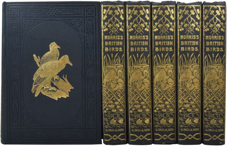 A History of British Birds. The Reverend Francis Orpen MORRIS.