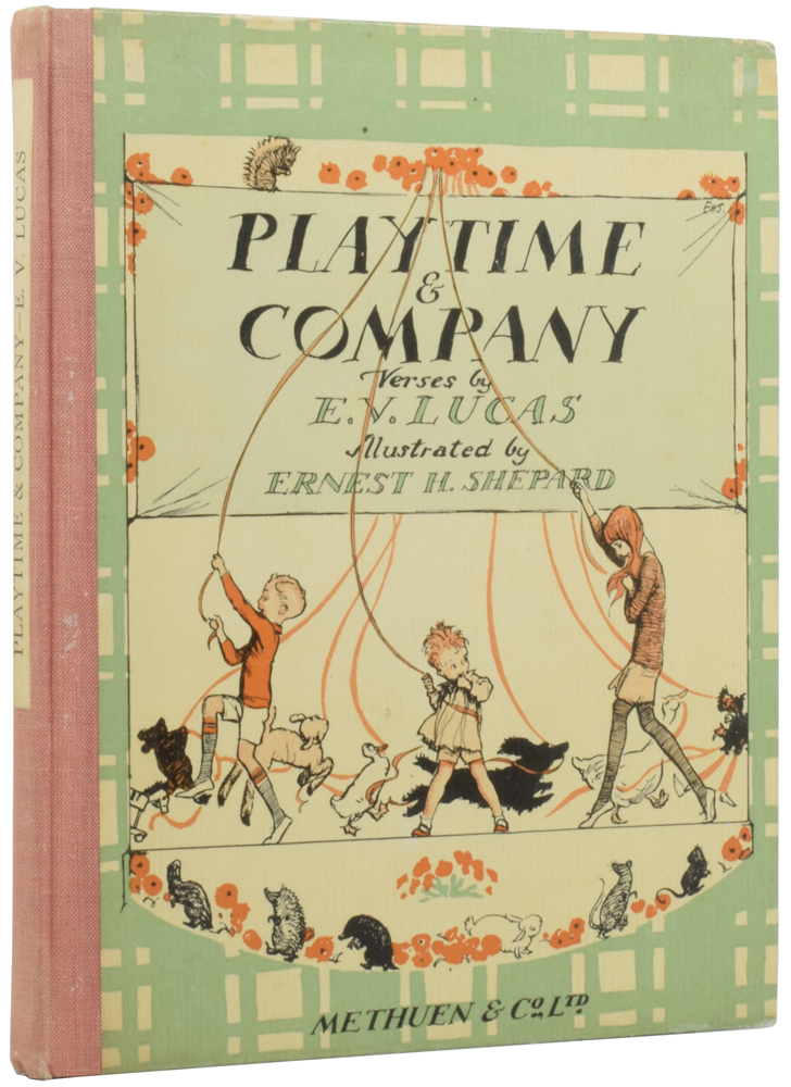 Playtime and Company: A Book for Little Children. E. V. LUCAS, E. H. SHEPARD.