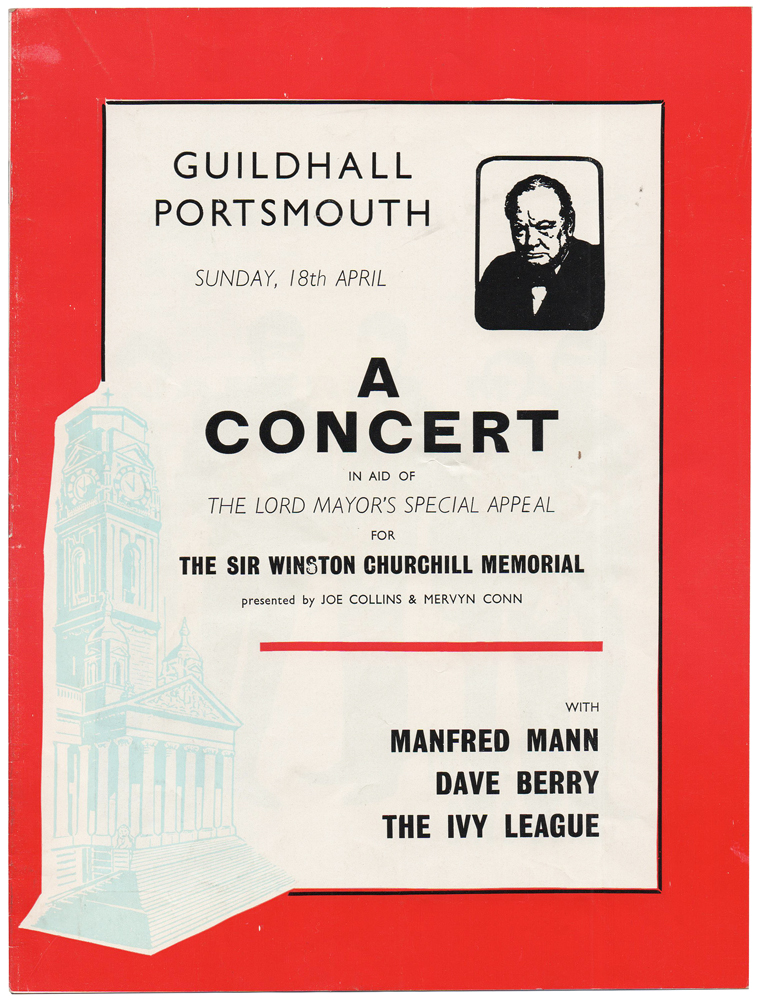Guildhall Portsmouth Sunday, 18th April: A Concert in aid of the Lord Mayor's Special Appeal for the Sir Winston Churchill Memorial. Presented by Joe Collins and Mervyn Conn. With Manfred Mann, Dave Berry, the Ivy League. ANONYMOUS.