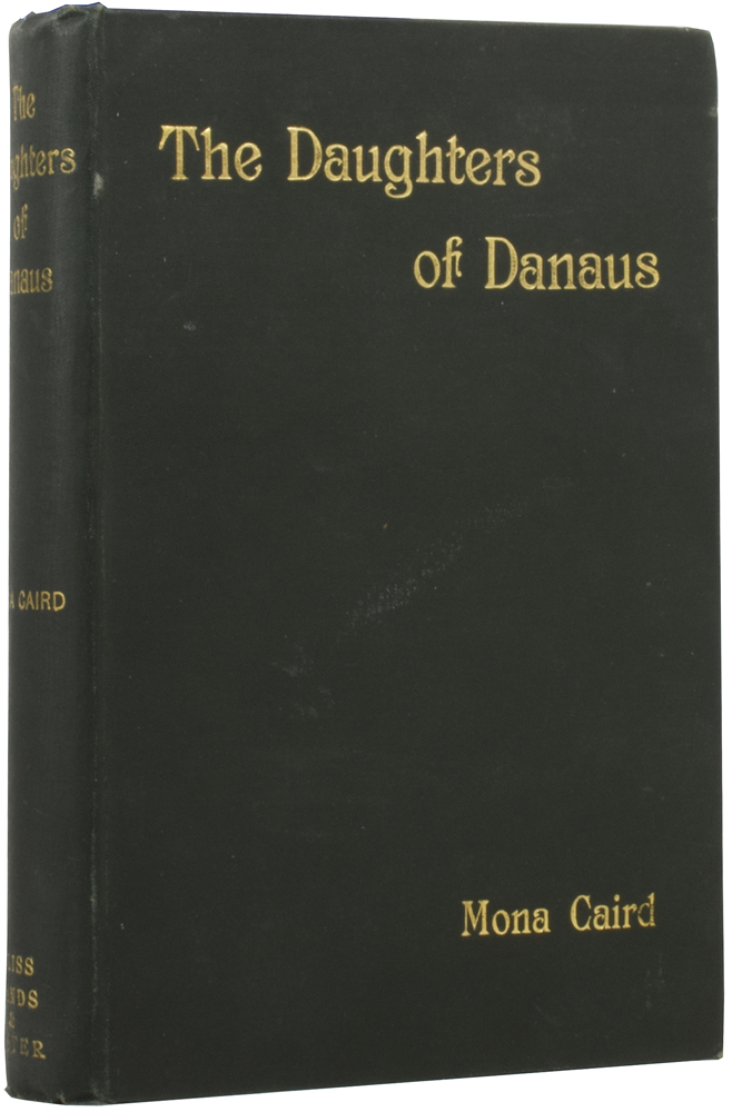 The Daughters of Danaus. Mona CAIRD.