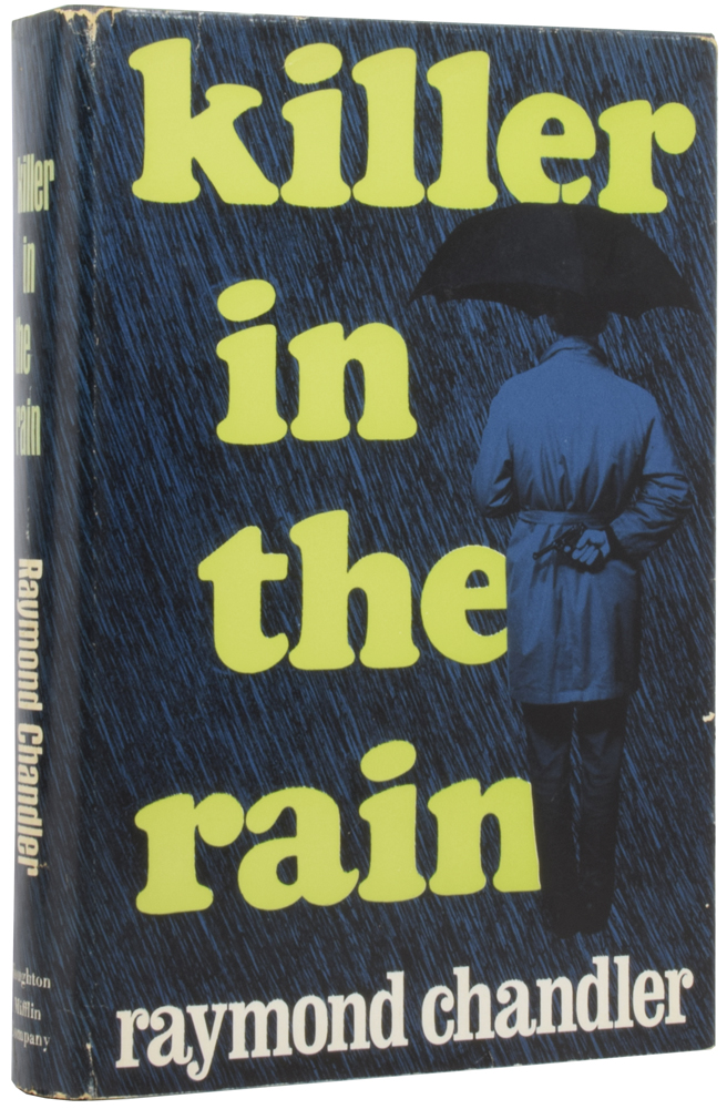 Killer In The Rain. Being: Killer in the Rain; The Man who liked Dogs; The Curtain; Try the Girl; Mandarin's Jade; Bay City Blues; The Lady in the Lake; No Crime in the Mountains. With an Introduction by Philip Durham. Raymond CHANDLER, Philip DURHAM, introduction.