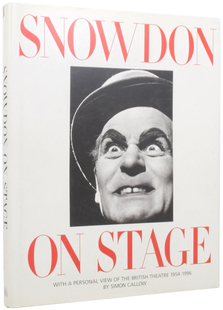 Snowdon on Stage. With a Personal View of the British Theatre 1954-1996. Lord SNOWDON, Simon CALLOW, born 1949, Anthony ARMSTRONG-JONES.