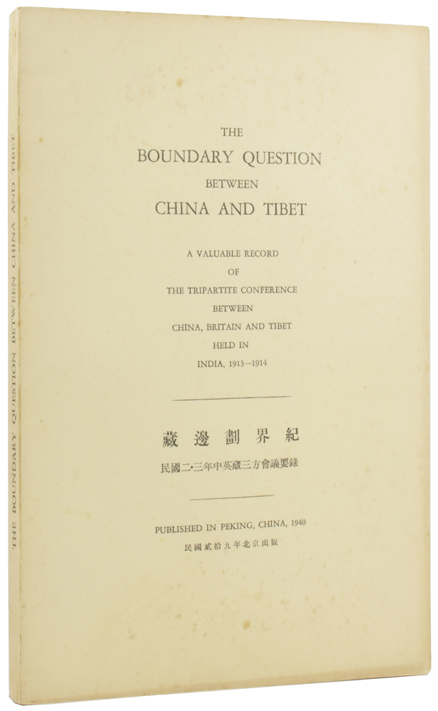 [Simla Accord] The Boundary Question between China and Tibet: A Valuable Record of the Tripartite Conference between China, Britain and Tibet in India, 1913-1914. Ivan CHEN, Henry MCMAHON.