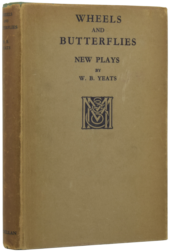 Wheels and Butterflies. New Plays. W. B. YEATS, William Butler.