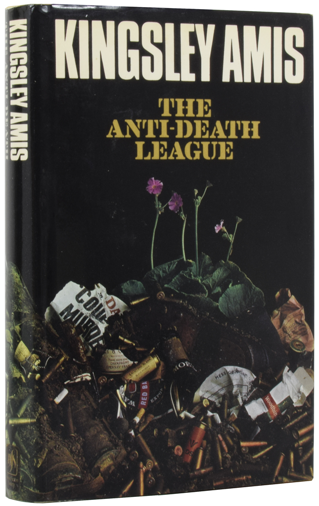 The Anti-Death League. A Novel. Kingsley AMIS, Sir.